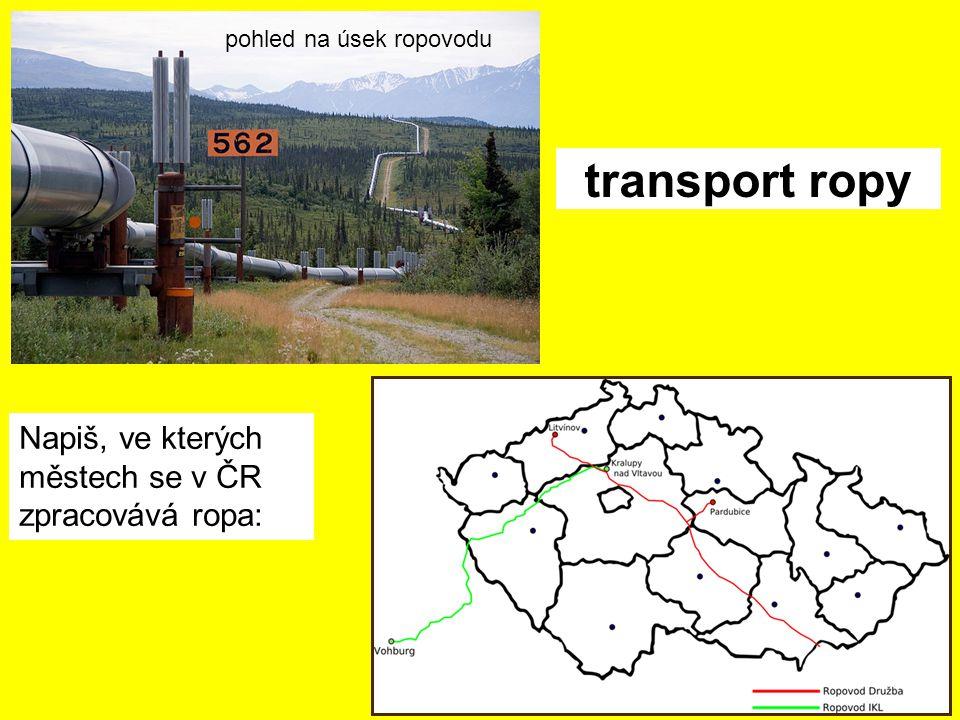 transport ropy Napiš, ve kterých městech se v ČR zpracovává ropa: