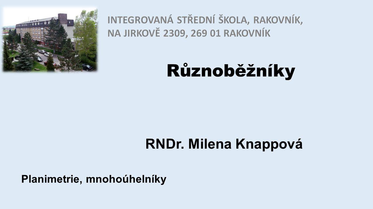 Různoběžníky RNDr. Milena Knappová