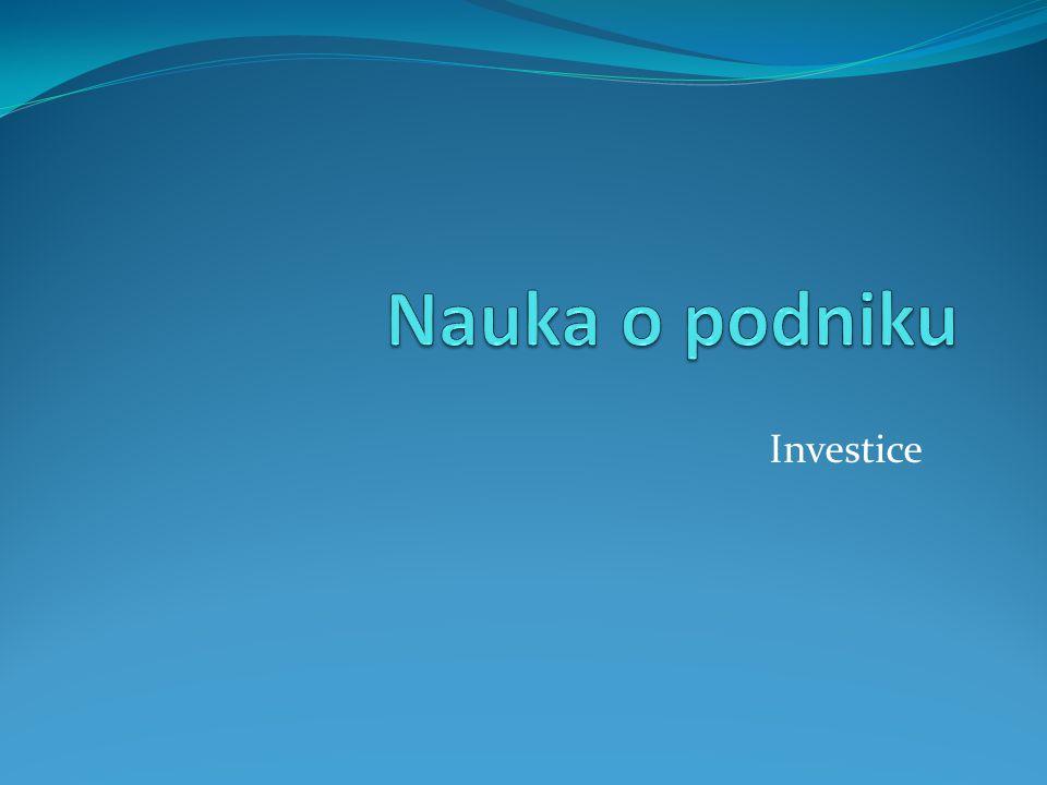 Nauka o podniku Investice