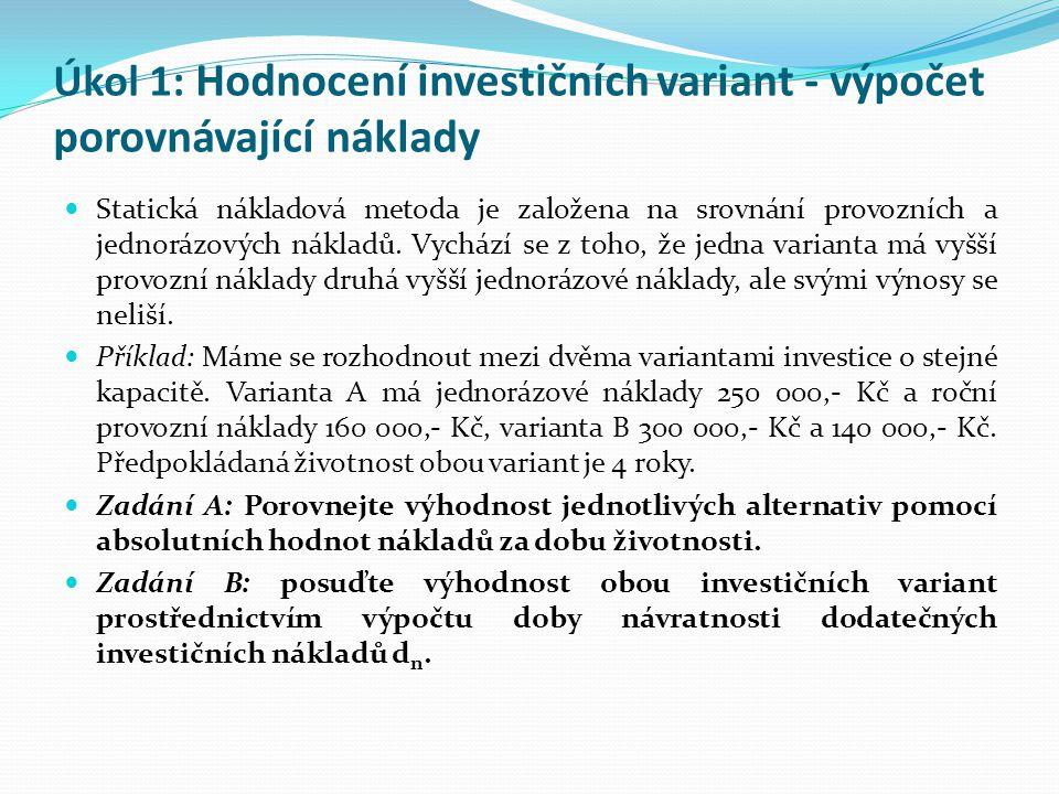Úkol 1: Hodnocení investičních variant - výpočet porovnávající náklady