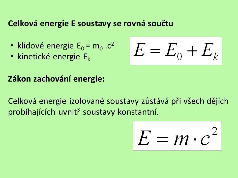 Celková energie E soustavy se rovná součtu