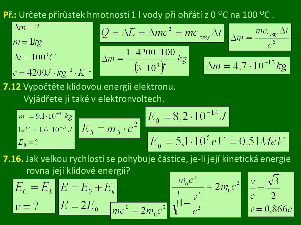 Př.: Určete přírůstek hmotnosti 1 l vody při ohřátí z 0 OC na 100 OC .