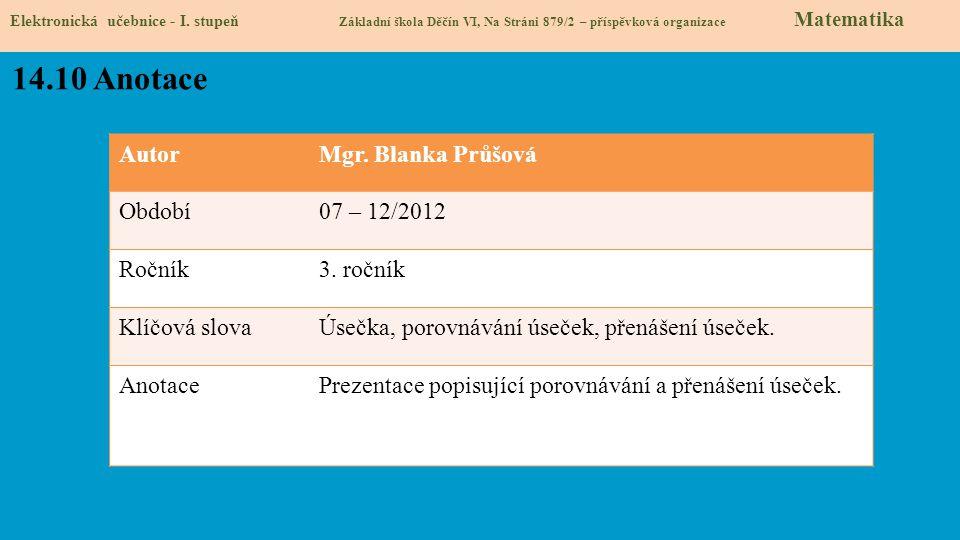 14.10 Anotace Autor Mgr. Blanka Průšová Období 07 – 12/2012 Ročník