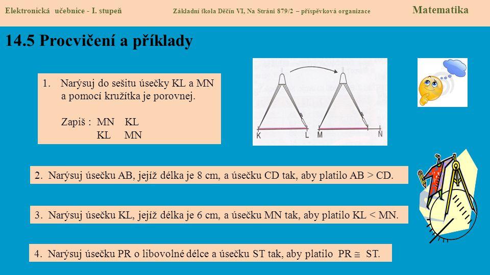 14.5 Procvičení a příklady Narýsuj do sešitu úsečky KL a MN