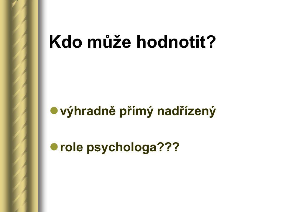 Kdo může hodnotit výhradně přímý nadřízený role psychologa