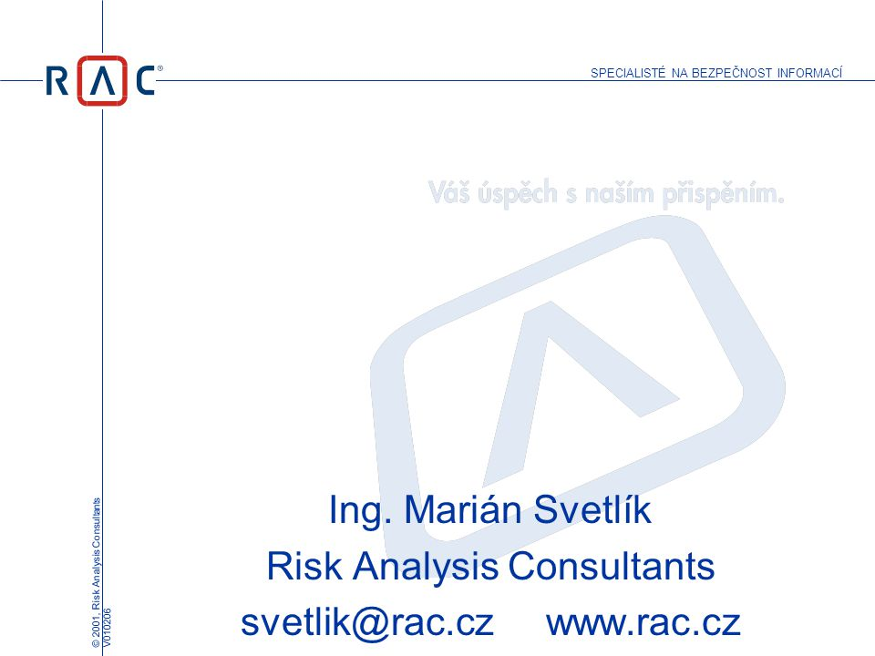 Risk Analysis Consultants svetlik@rac.cz www.rac.cz