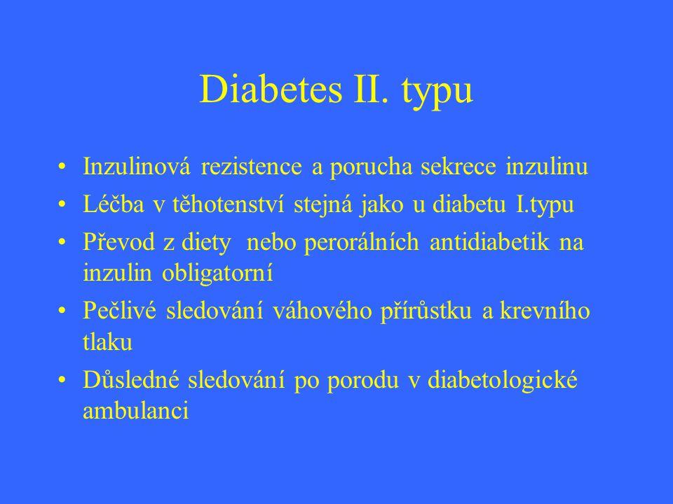 Diabetes II. typu Inzulinová rezistence a porucha sekrece inzulinu