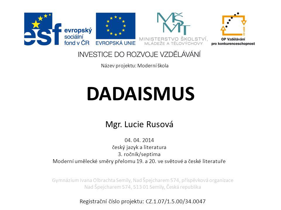 DADAISMUS Mgr. Lucie Rusová