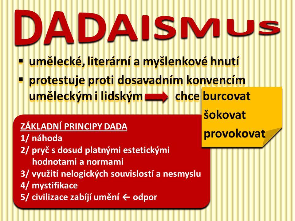 DADAISMUS umělecké, literární a myšlenkové hnutí