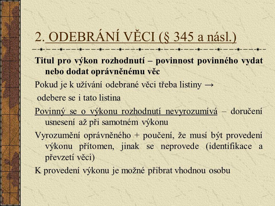 2. ODEBRÁNÍ VĚCI (§ 345 a násl.)