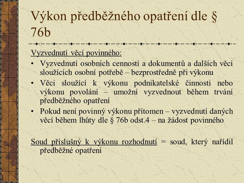 Výkon předběžného opatření dle § 76b