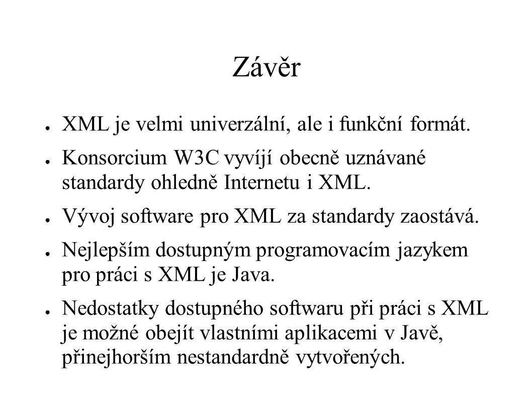 Závěr XML je velmi univerzální, ale i funkční formát.