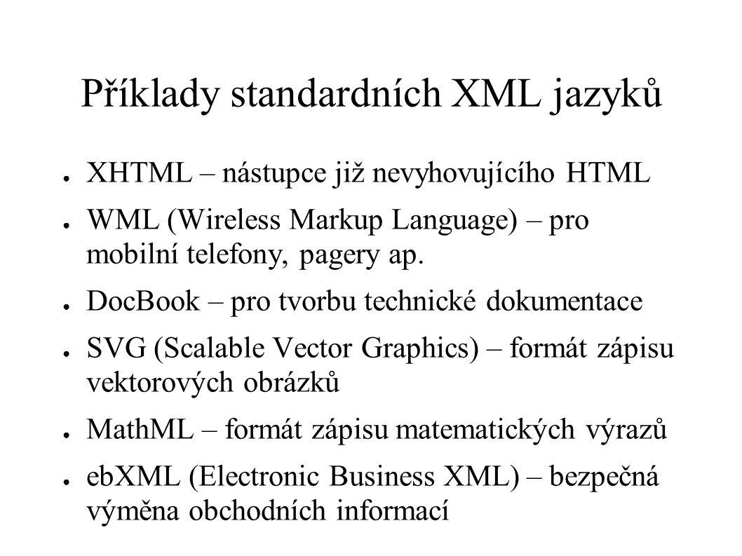 Příklady standardních XML jazyků