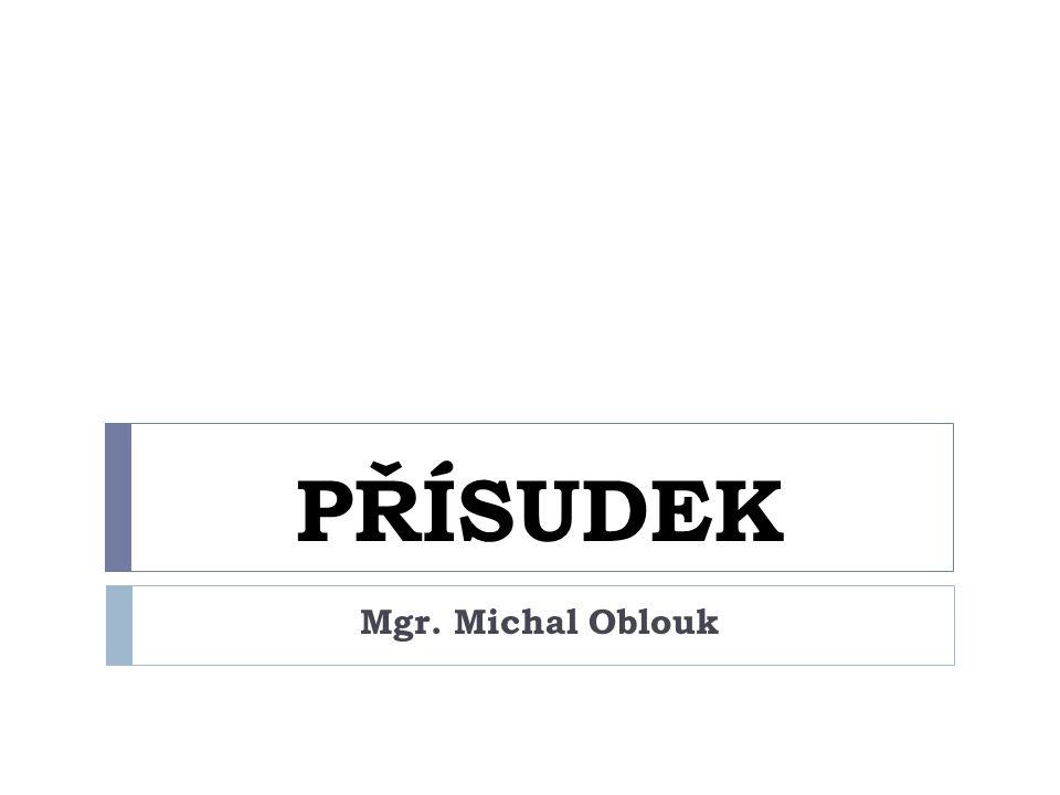 PŘÍSUDEK Mgr. Michal Oblouk