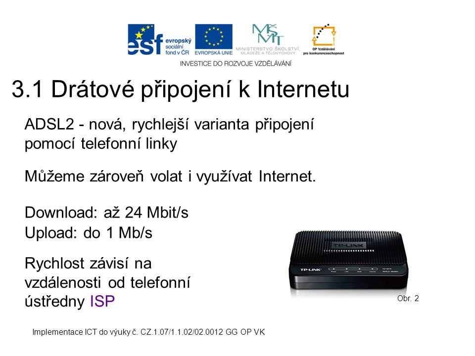3.1 Drátové připojení k Internetu