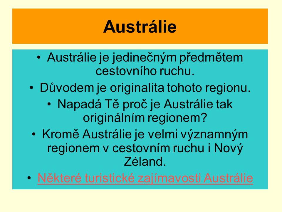 Austrálie Austrálie je jedinečným předmětem cestovního ruchu.