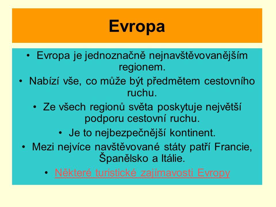 Evropa Evropa je jednoznačně nejnavštěvovanějším regionem.