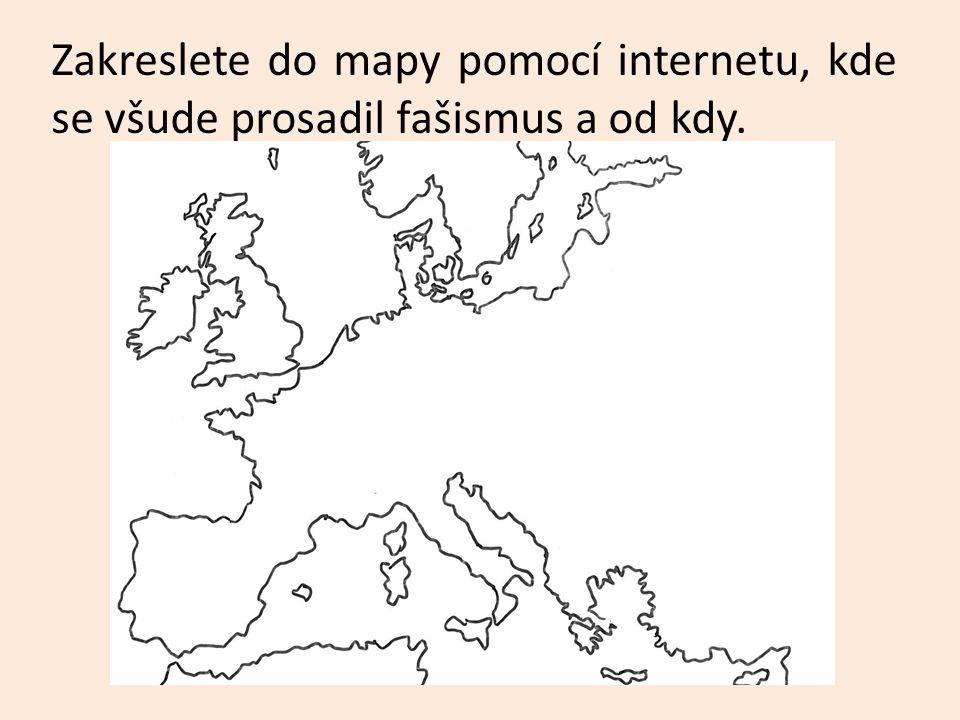 Zakreslete do mapy pomocí internetu, kde se všude prosadil fašismus a od kdy.
