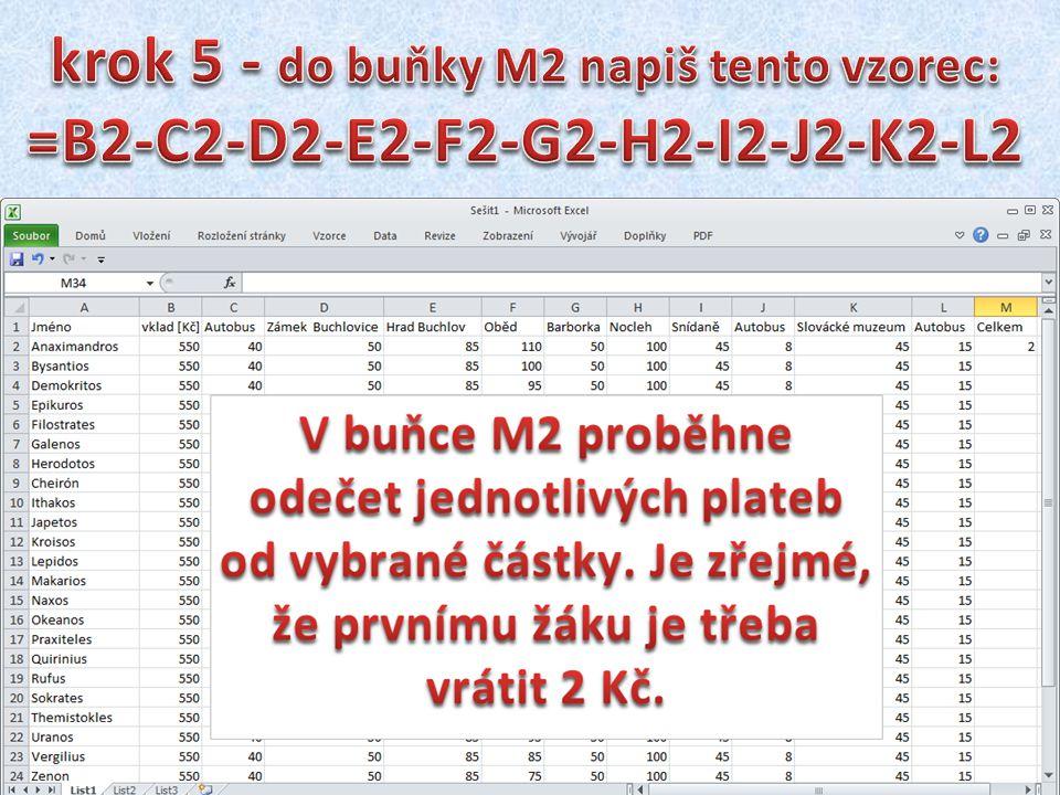 krok 5 - do buňky M2 napiš tento vzorec: