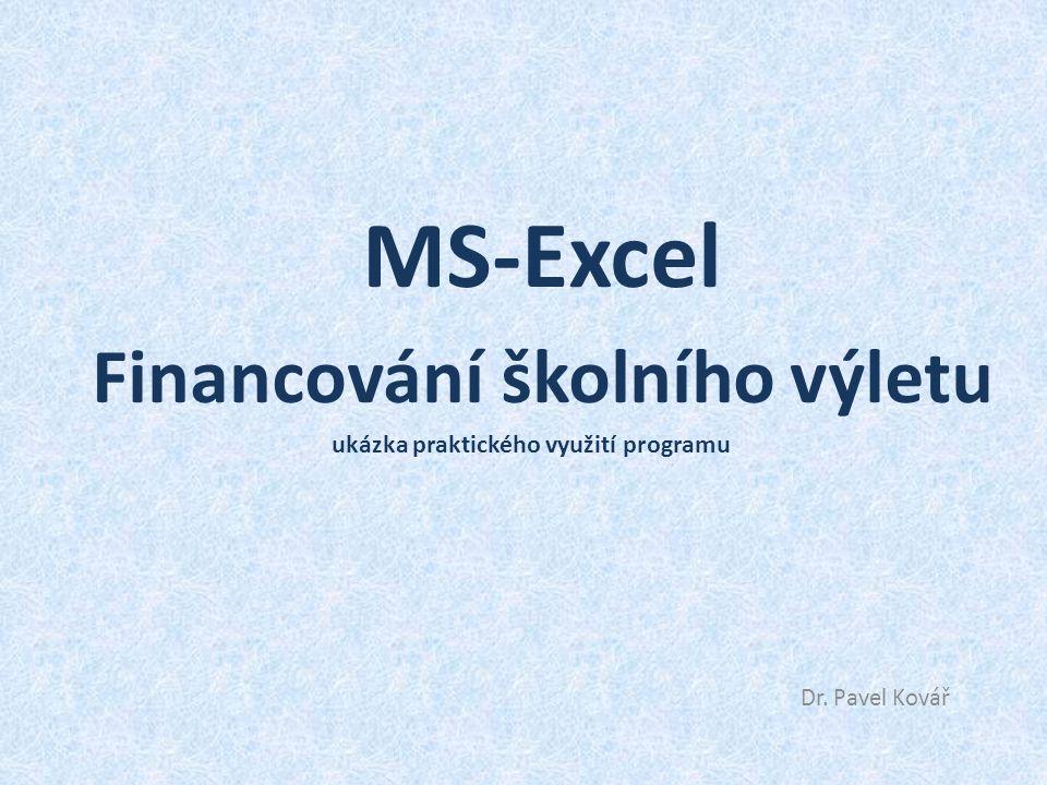 MS-Excel Financování školního výletu ukázka praktického využití programu