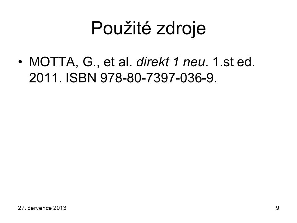 Použité zdroje MOTTA, G., et al. direkt 1 neu. 1.st ed.