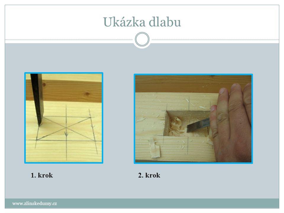 Ukázka dlabu 1. krok 2. krok www.zlinskedumy.cz