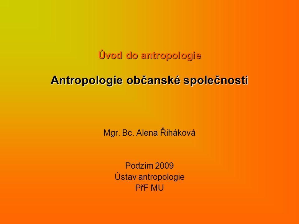 Úvod do antropologie Antropologie občanské společnosti