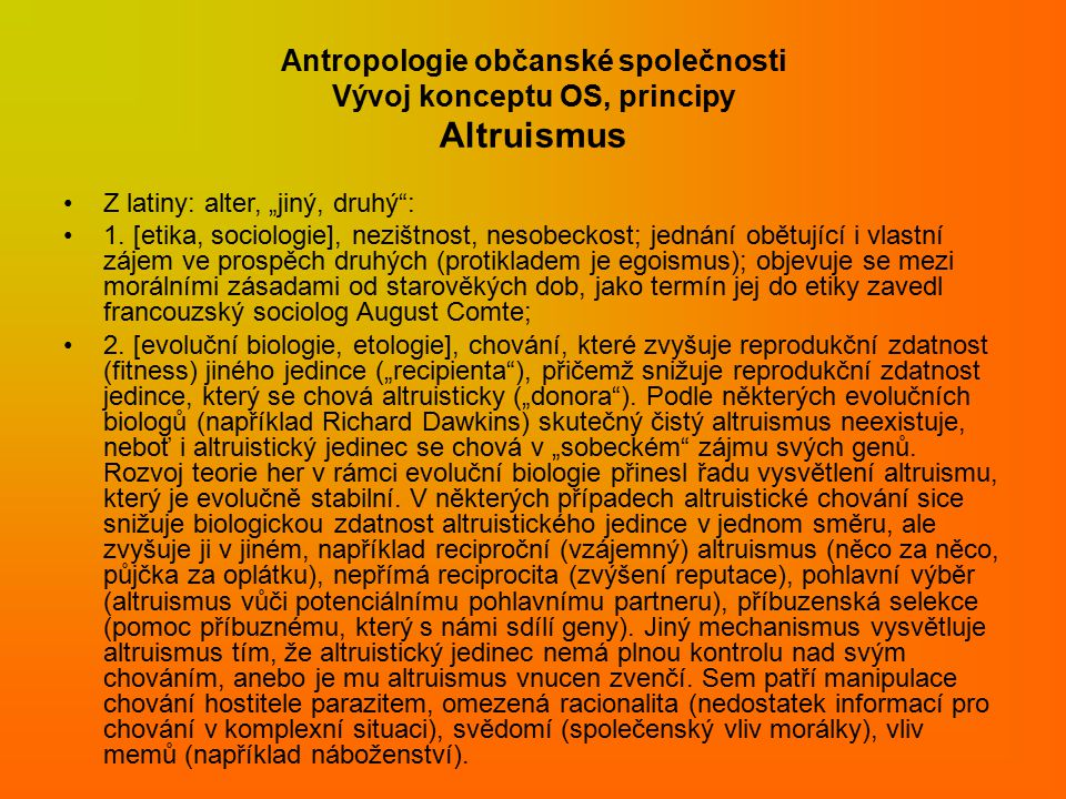 Antropologie občanské společnosti Vývoj konceptu OS, principy Altruismus