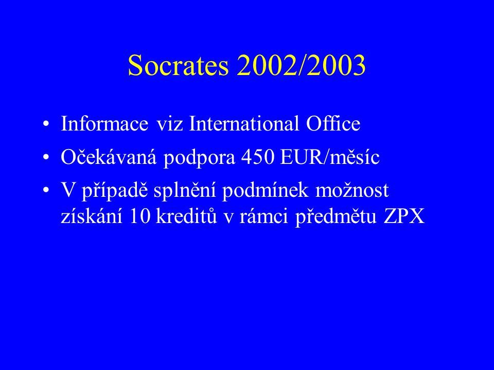 Socrates 2002/2003 Informace viz International Office