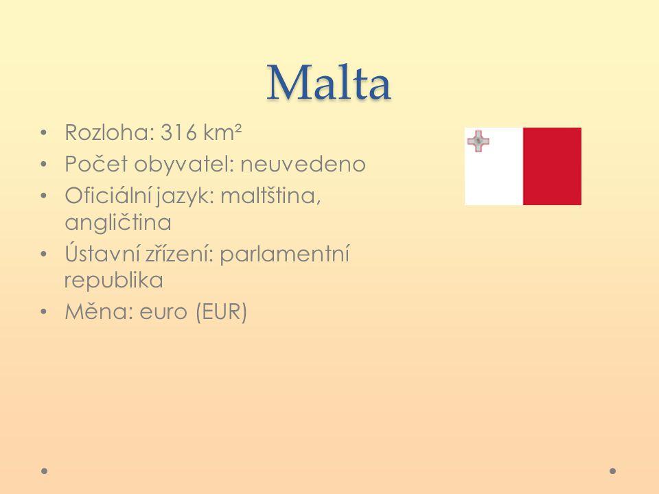 Malta Rozloha: 316 km² Počet obyvatel: neuvedeno