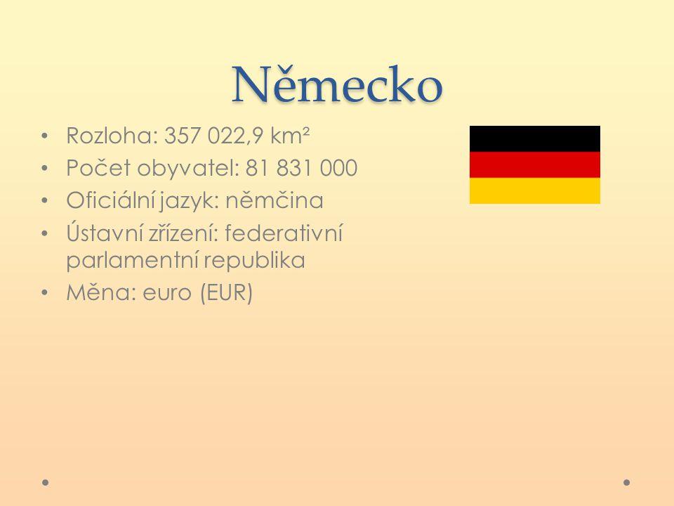 Německo Rozloha: 357 022,9 km² Počet obyvatel: 81 831 000