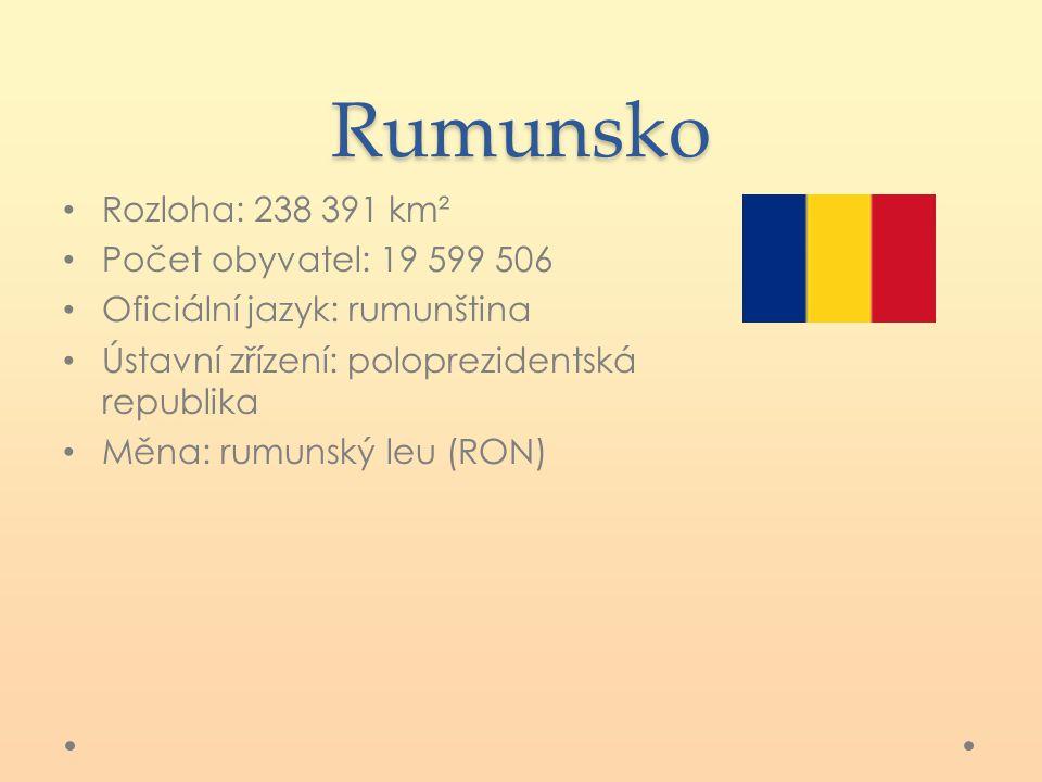 Rumunsko Rozloha: 238 391 km² Počet obyvatel: 19 599 506