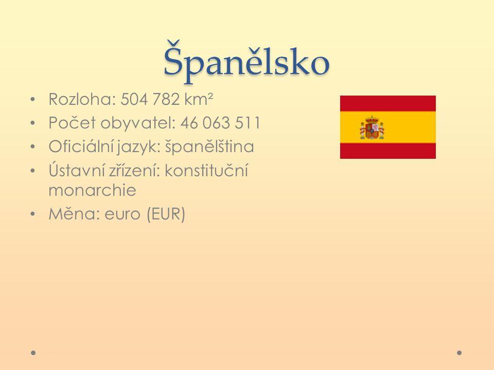 Španělsko Rozloha: 504 782 km² Počet obyvatel: 46 063 511