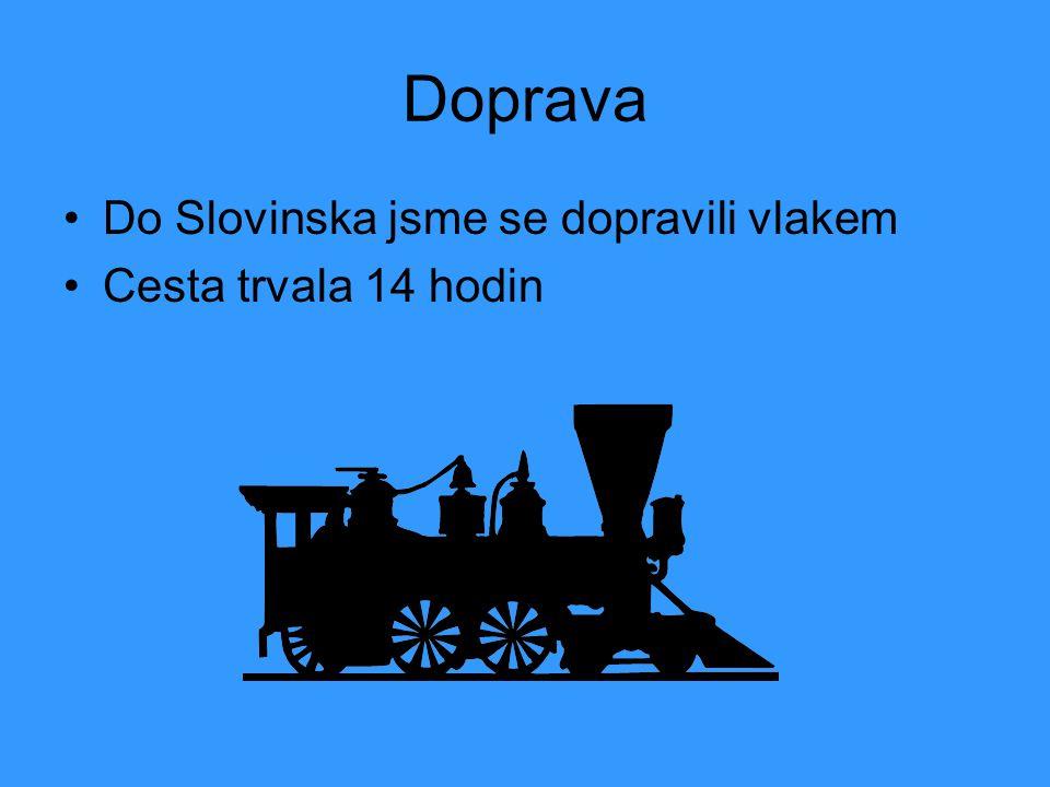 Doprava Do Slovinska jsme se dopravili vlakem Cesta trvala 14 hodin