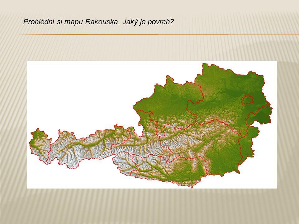 Prohlédni si mapu Rakouska. Jaký je povrch