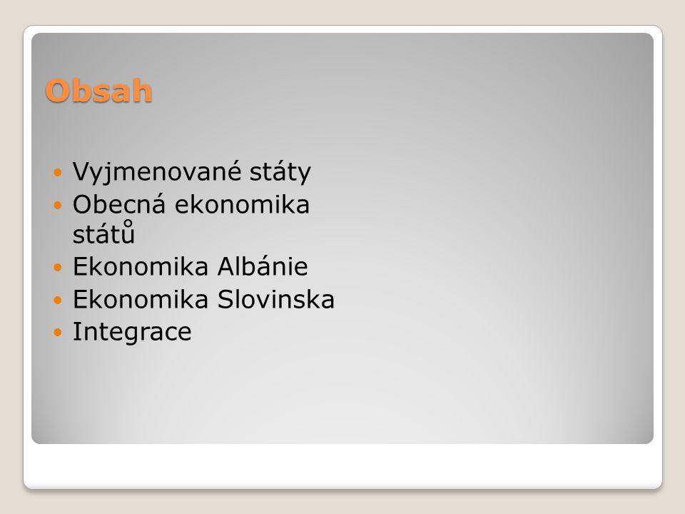 Obsah Vyjmenované státy Obecná ekonomika států Ekonomika Albánie
