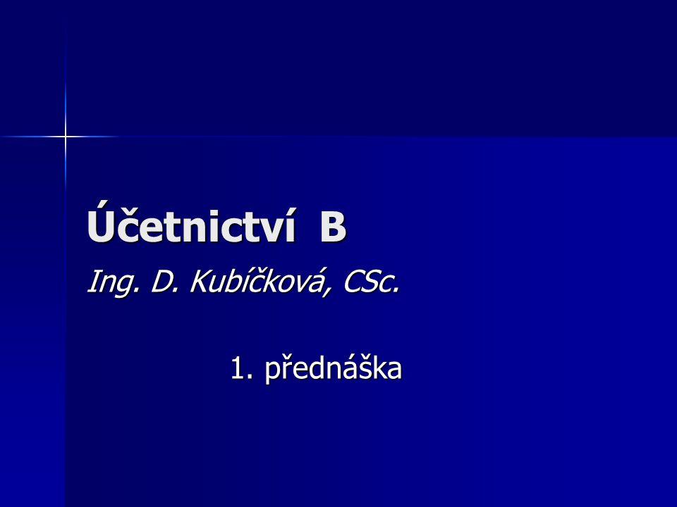 Ing. D. Kubíčková, CSc. 1. přednáška