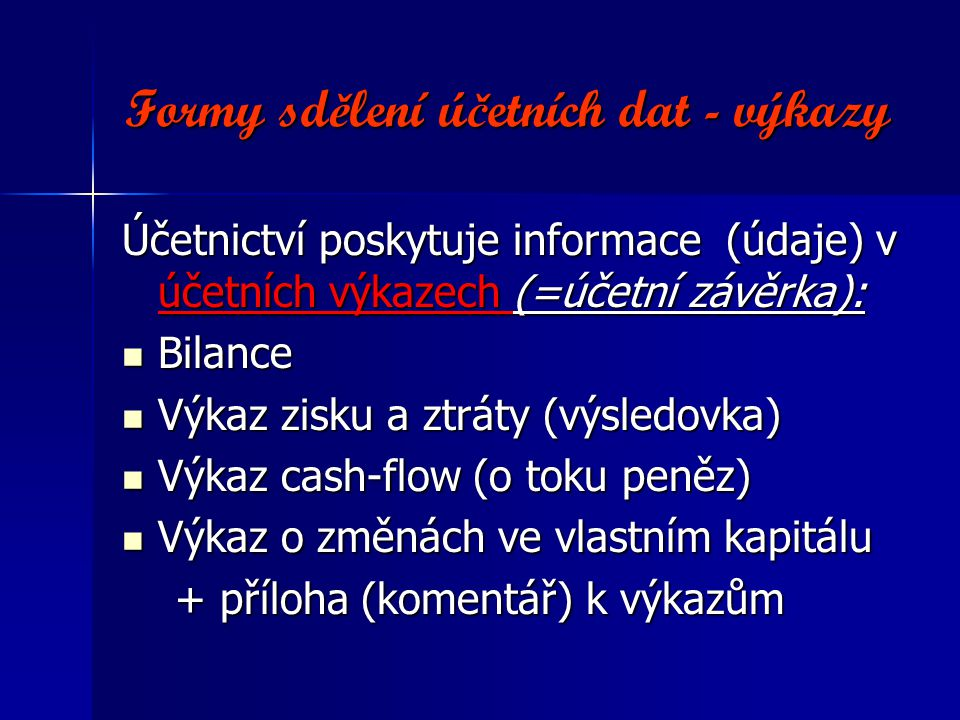 Formy sdělení účetních dat - výkazy