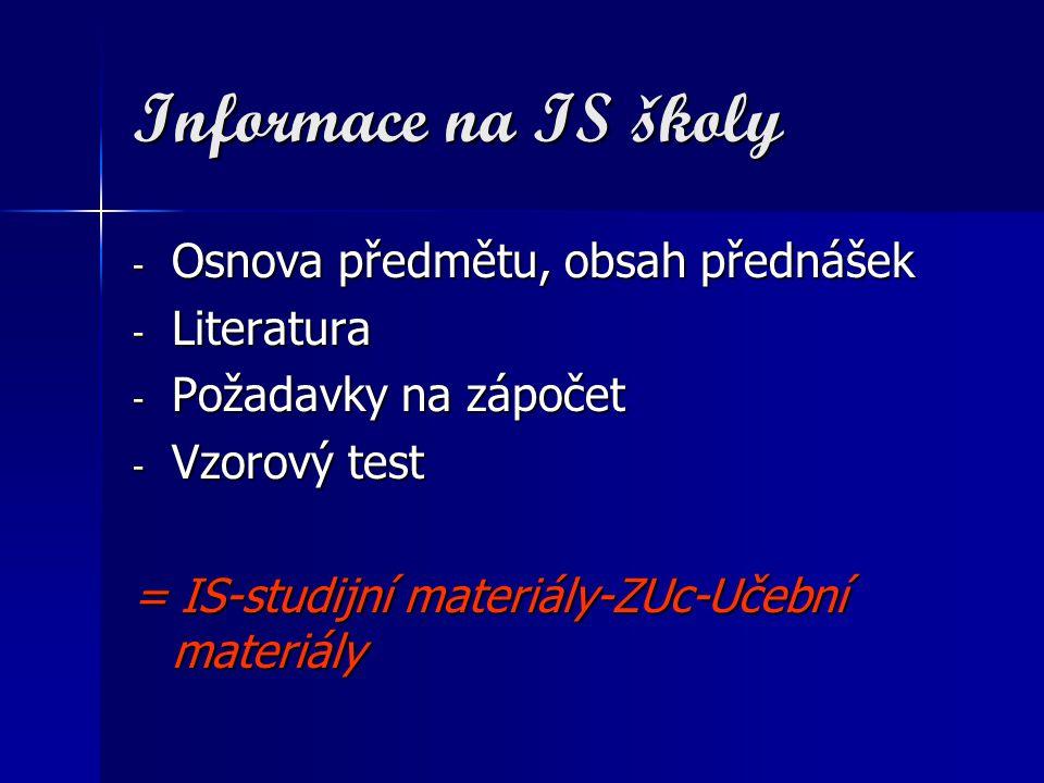 Informace na IS školy Osnova předmětu, obsah přednášek Literatura