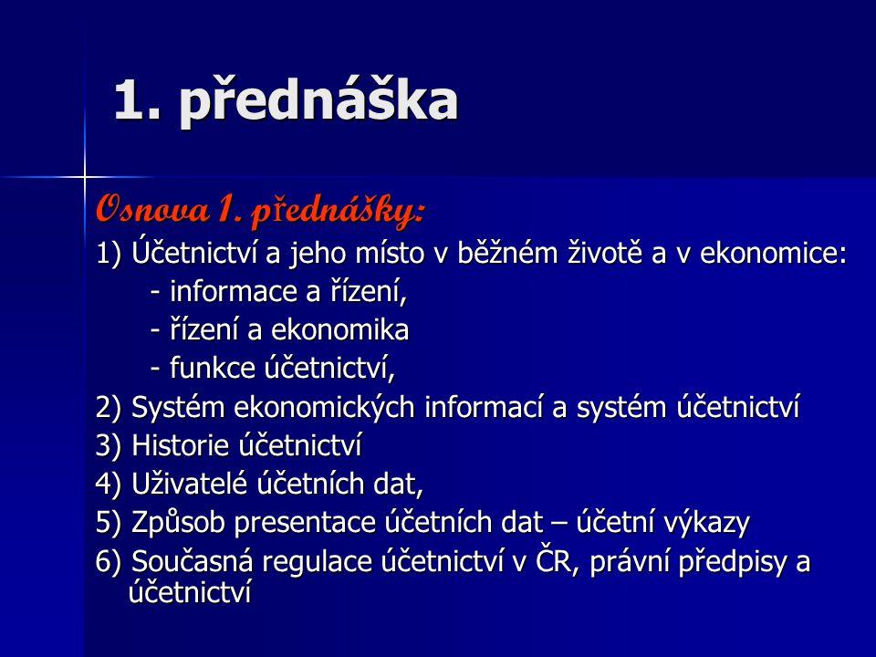 1. přednáška Osnova 1. přednášky: