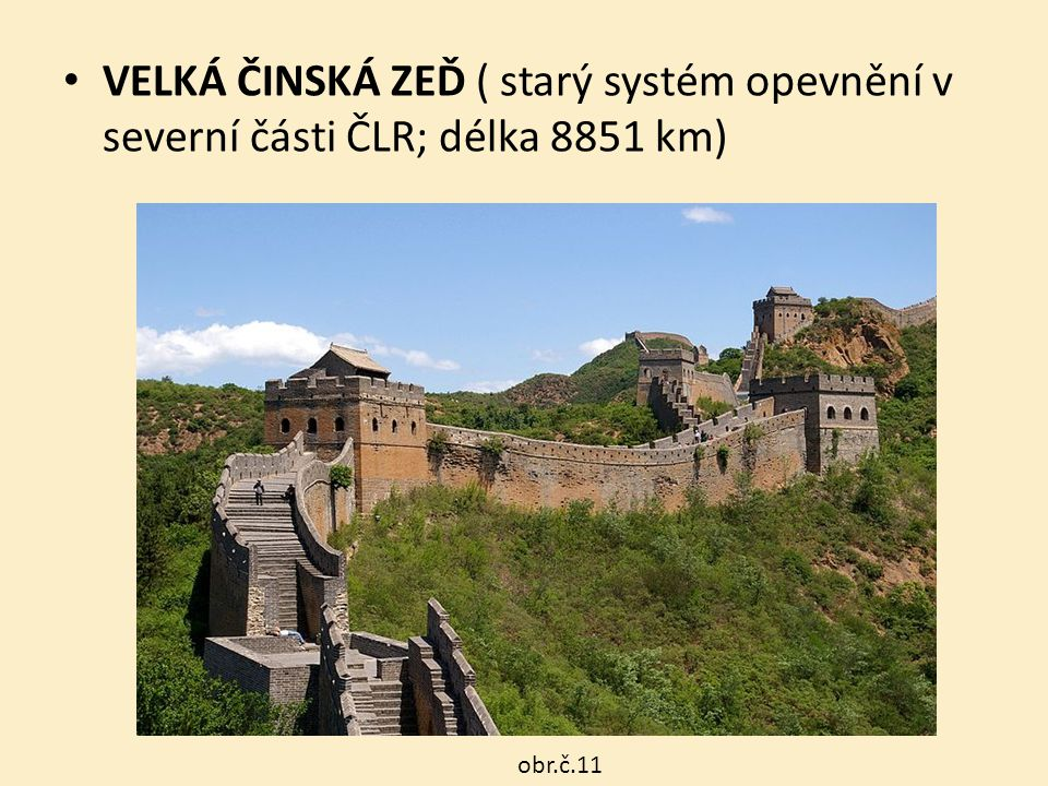 VELKÁ ČINSKÁ ZEĎ ( starý systém opevnění v severní části ČLR; délka 8851 km)