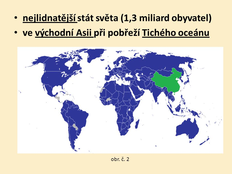 nejlidnatější stát světa (1,3 miliard obyvatel)