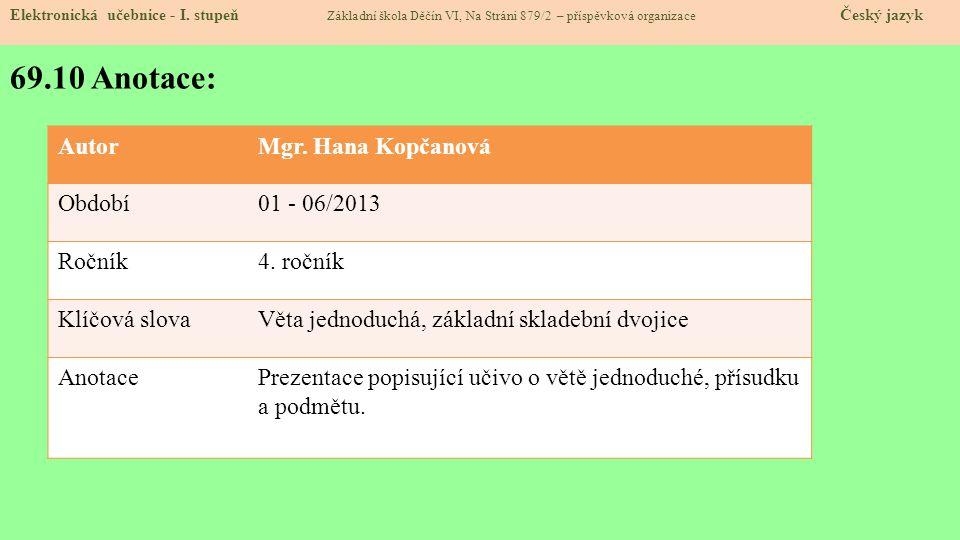 69.10 Anotace: Autor Mgr. Hana Kopčanová Období 01 - 06/2013 Ročník