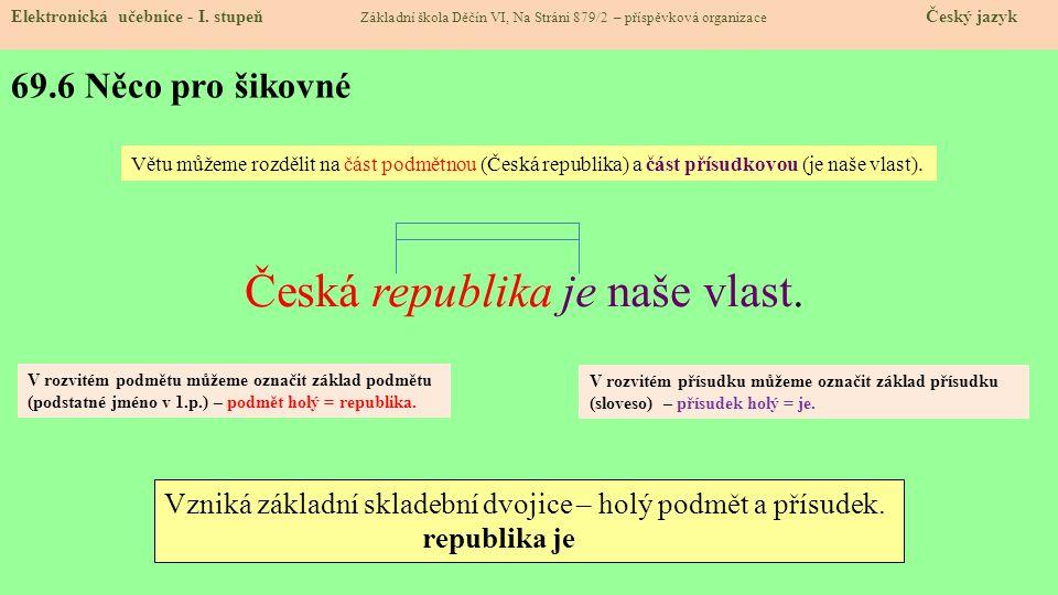 Česká republika je naše vlast.