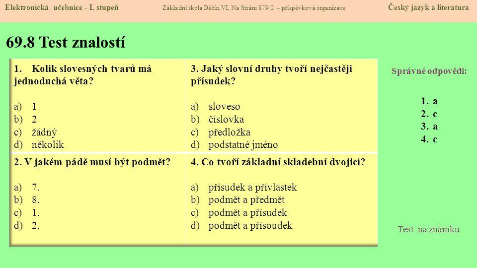 69.8 Test znalostí Kolik slovesných tvarů má jednoduchá věta 1 2