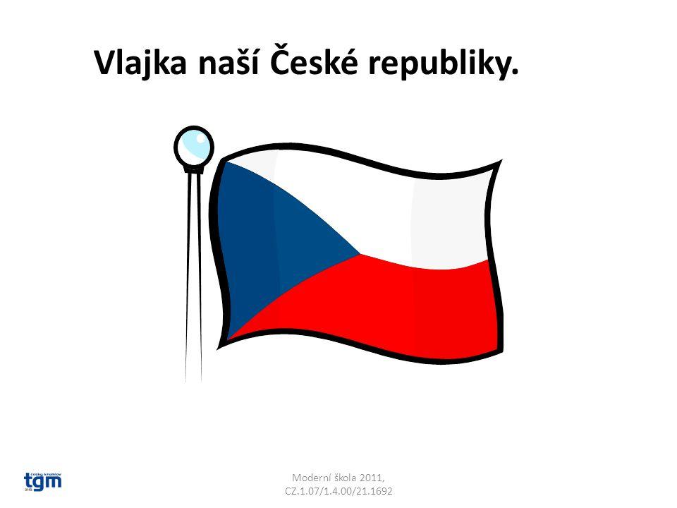 Vlajka naší České republiky.