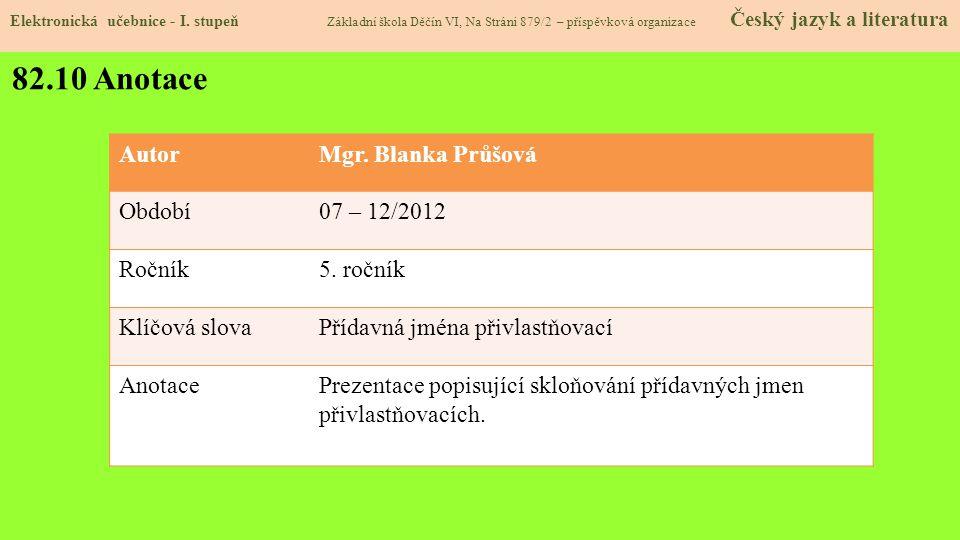 82.10 Anotace Autor Mgr. Blanka Průšová Období 07 – 12/2012 Ročník