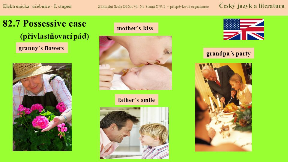 82.7 Possessive case (přivlastňovací pád) mother´s kiss