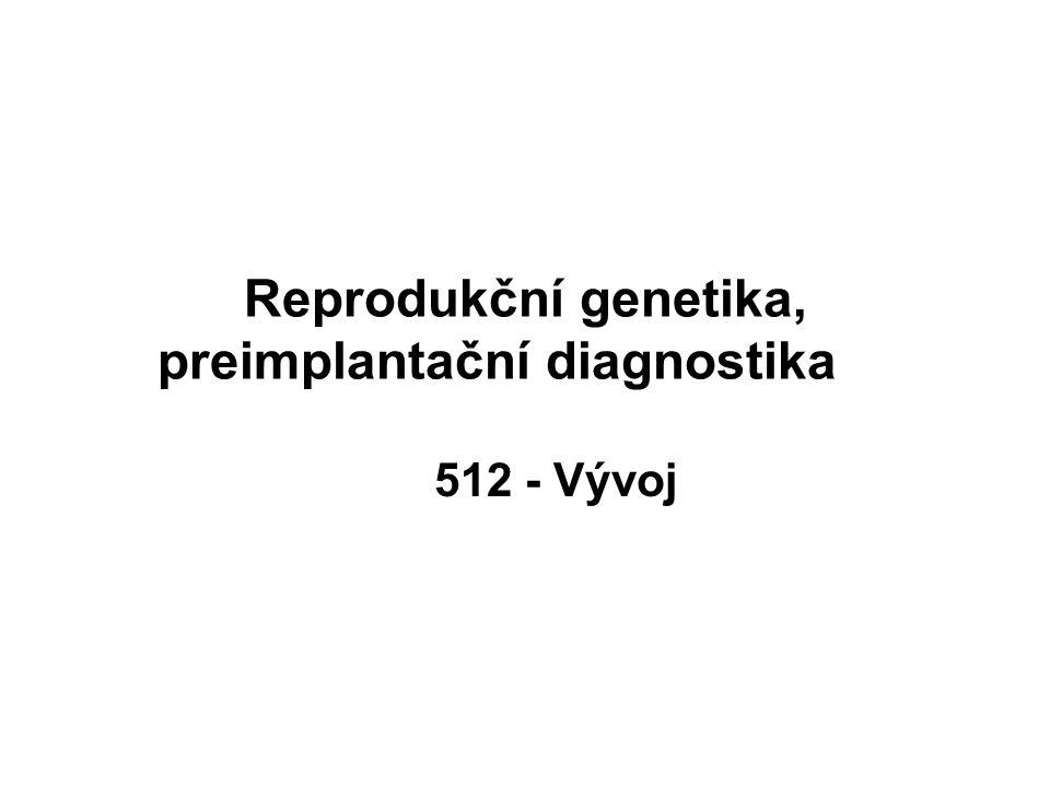 Reprodukční genetika, preimplantační diagnostika
