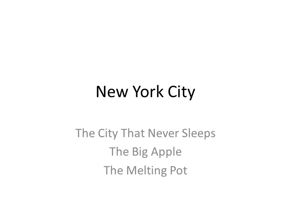 The City That Never Sleeps The Big Apple The Melting Pot